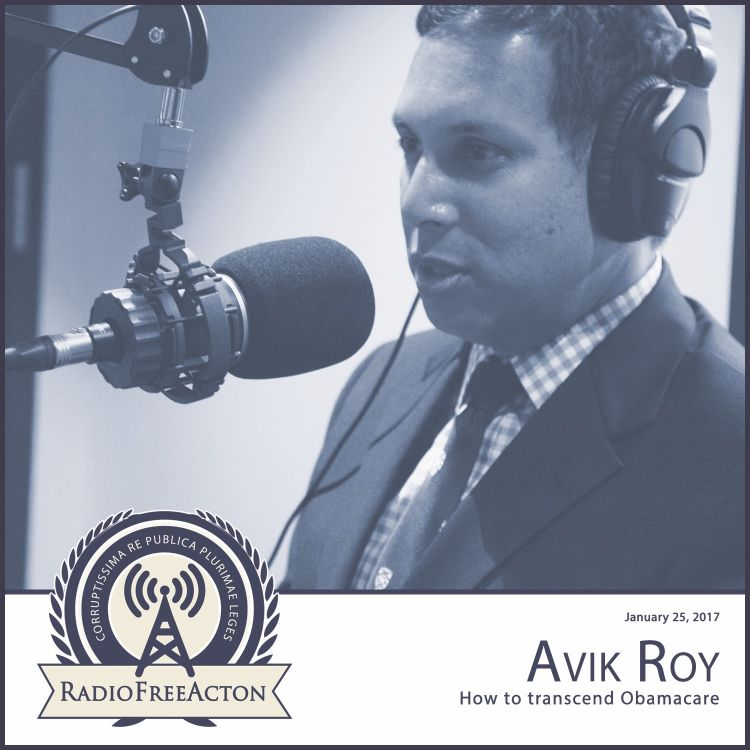 cover art for Avik Roy on how to transcend Obamacare