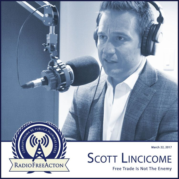 cover art for Scott Lincicome on how free trade benefits everyone