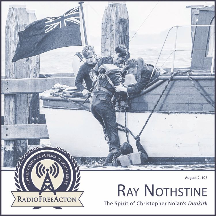 """cover art for Ray Nothstine on the spirit of """"Dunkirk""""; Seth Bartee on Russell Kirk and lesiure"""