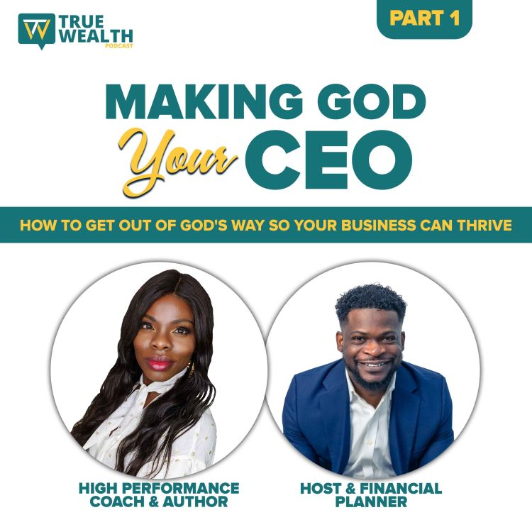 cover art for Making God Your CEO: How To Get Out of God's Way So Your Business Can Thrive - Part 1