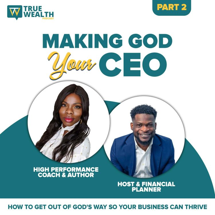 cover art for Making God Your CEO: How To Get Out of God's Way So Your Business Can Thrive - Part 2
