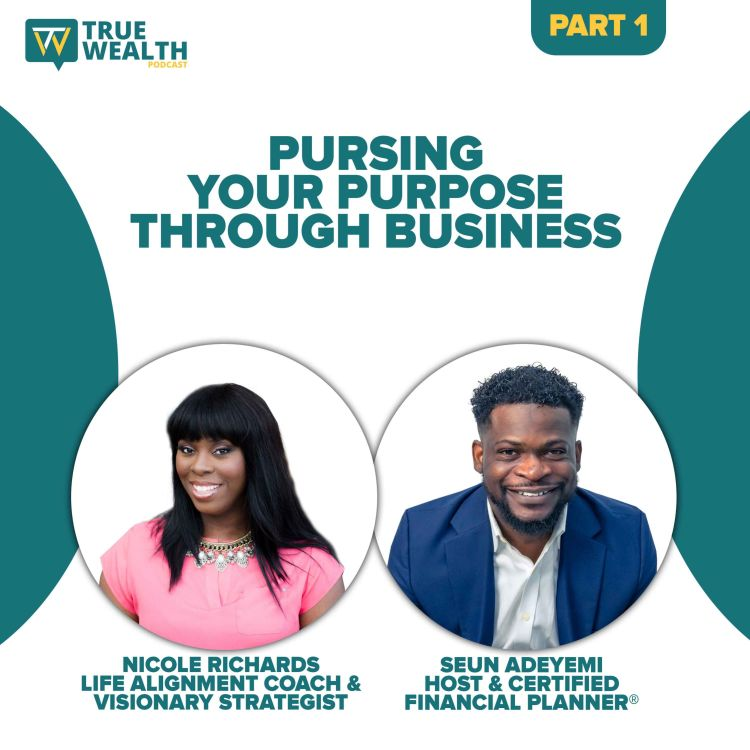 cover art for Pursuing Your Purpose Through Business - Part 1