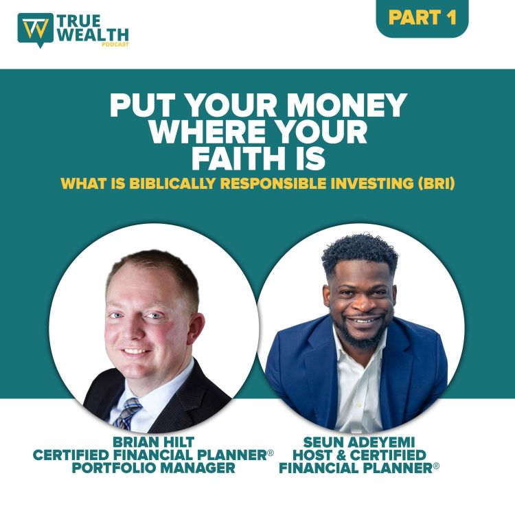 cover art for Put Your Money Where Your Faith Is: What is Biblically Responsible Investing (BRI) - Part 1