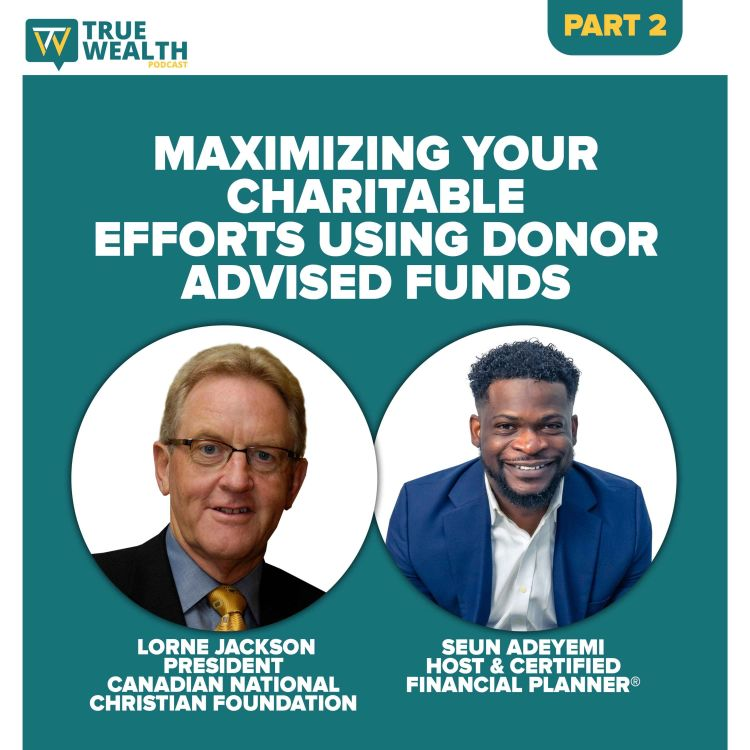 cover art for Maximizing Your Charitable Efforts Using Donor Advised Funds - Part 2