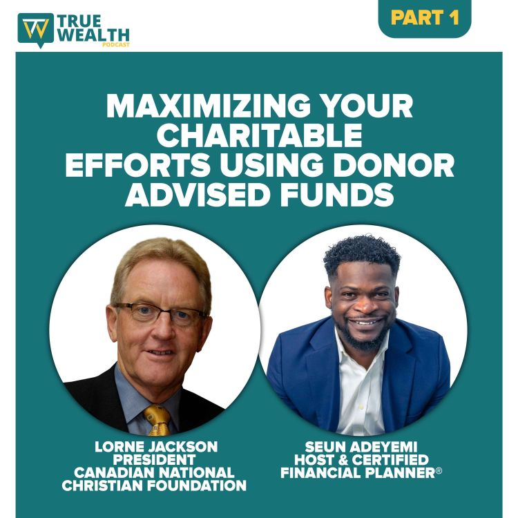 cover art for Maximizing Your Charitable Efforts Using Donor Advised Funds - Part 1