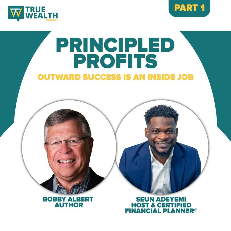 cover art for Principled Profits: Outward Success is An Inside Job - Part 1
