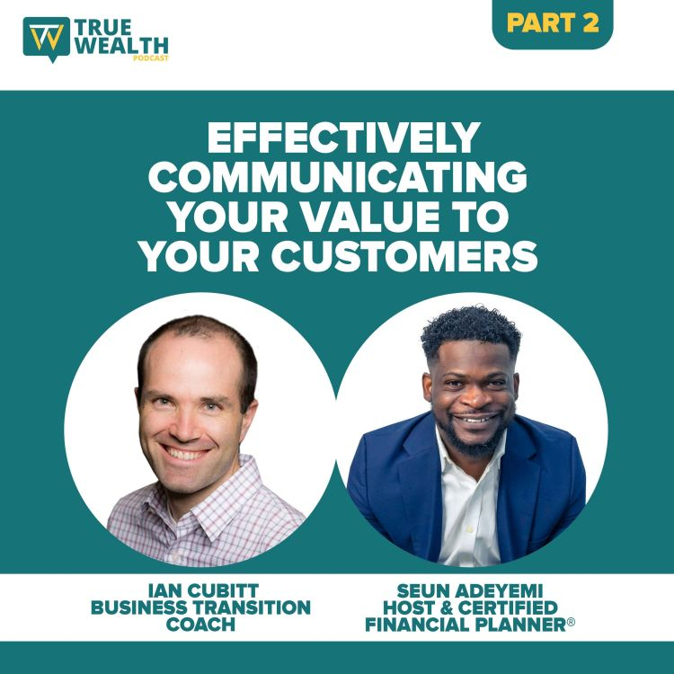 cover art for  Effectively Communicating Your Value to Your Customers - Part 2