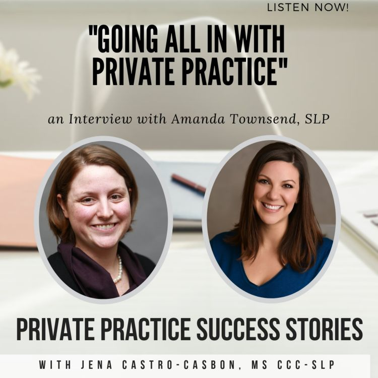 """cover art for """"Going All in with Private Practice"""" with Amanda Townsend, SLP"""
