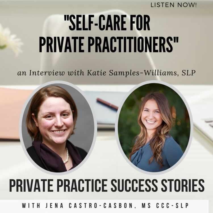 """cover art for """"Self-Care for Private Practitioners"""" with Katie Samples-Willams, SLP"""