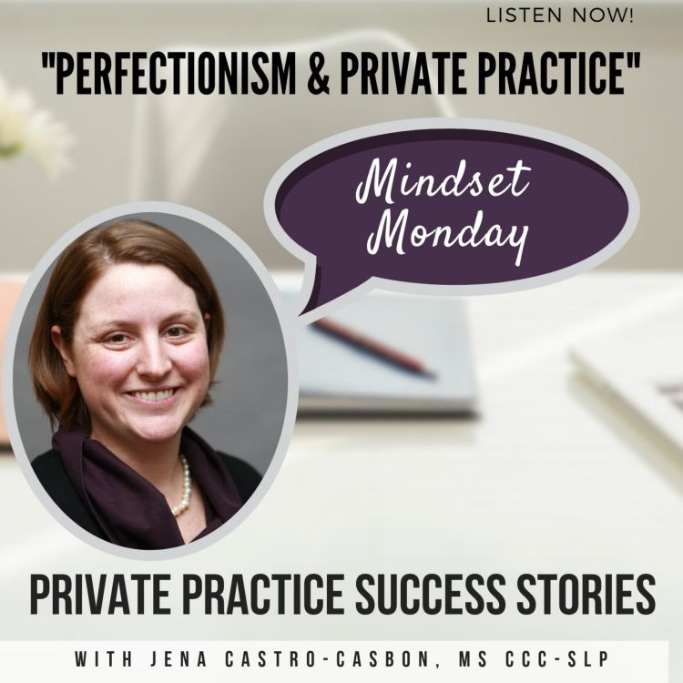 """cover art for """"Perfectionism & Private Practice"""" With Jena Castro-Casbon, MS CCC-SLP"""