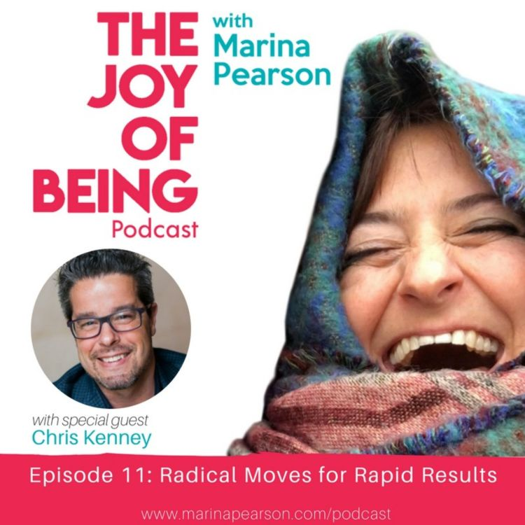Ep 11: Radical Moves for Rapid Results with Chris Kenney - The Joy