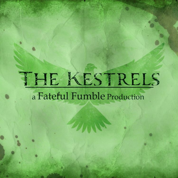 cover art for The Kestrels Ep. 25 - The Hounds of Brandol part 1