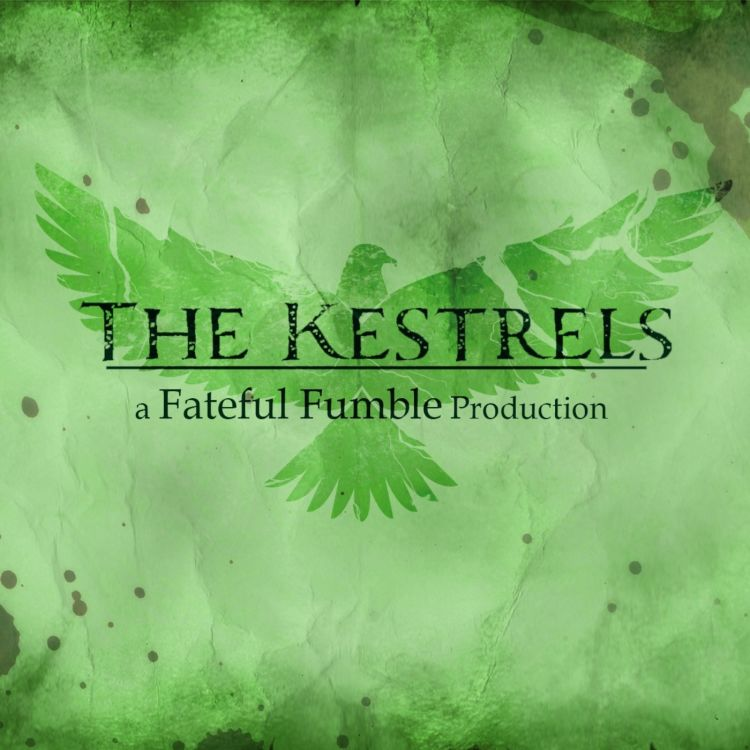 cover art for The Kestrels Ep. 17 part 1 - Return to Kinloch Hold