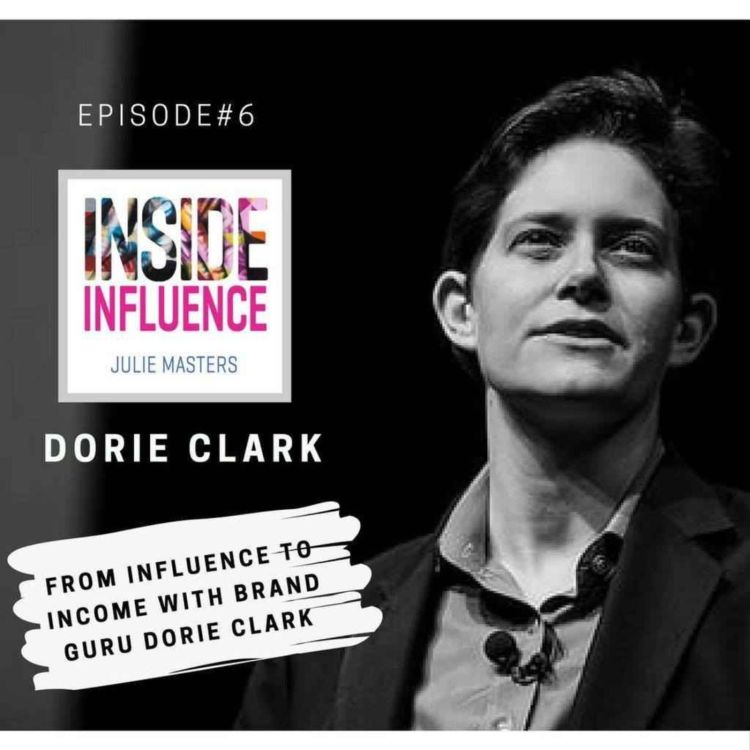 cover art for Dorie Clark - How to move from Influence to Income