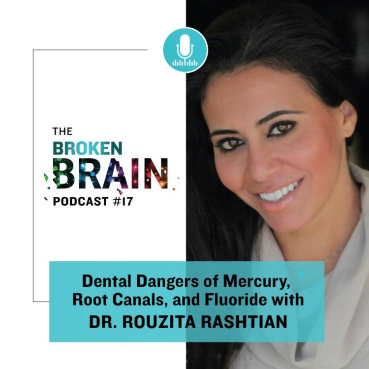 17: Dental Dangers of Mercury, Root Canals, and Fluoride