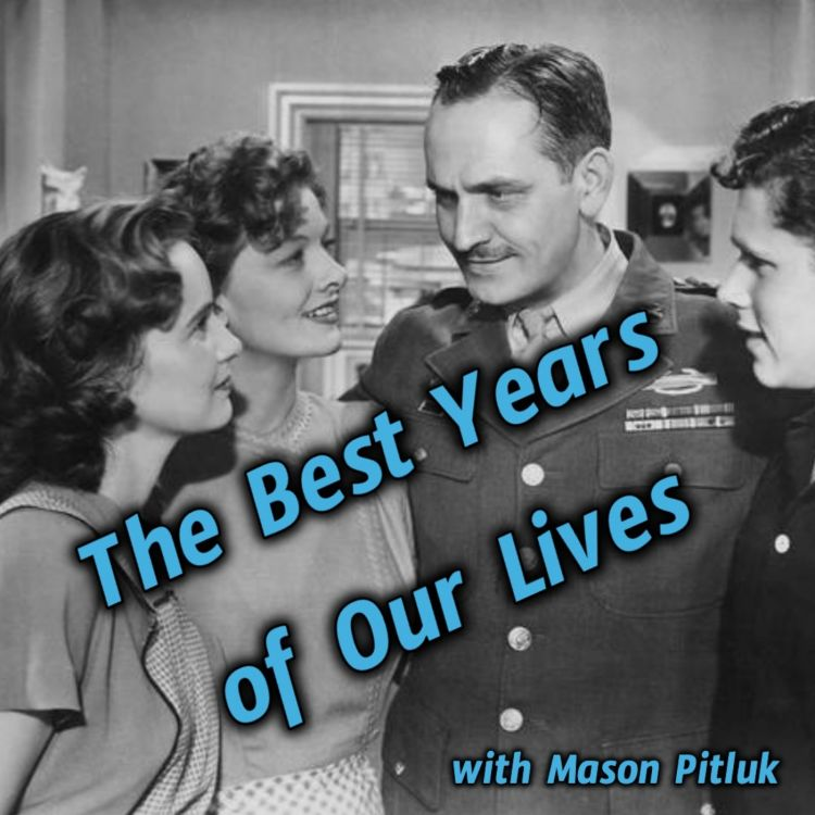 cover art for The Best Years of Our Lives with Mason Pitluk