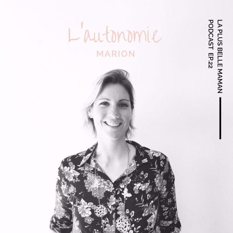 cover art for L'autonomie chez l'enfant avec Marion de Montessori à la maison