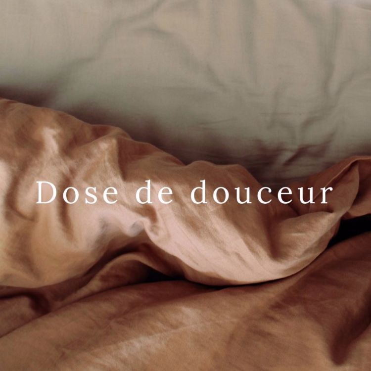 cover art for ✨ Dose de douceur #10 ✨ - Tu te choisis