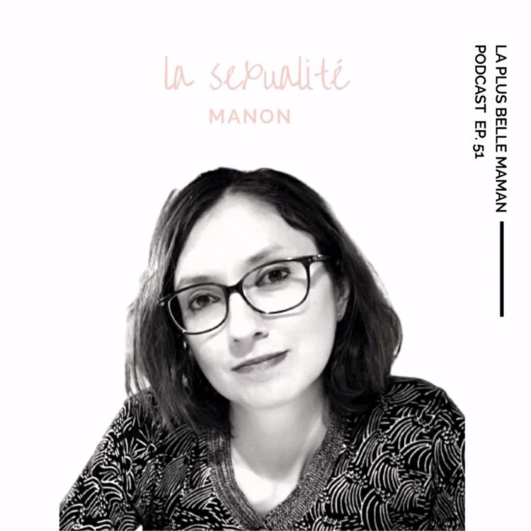 cover art for La sexualité avec la sexologue Manon Bonnet