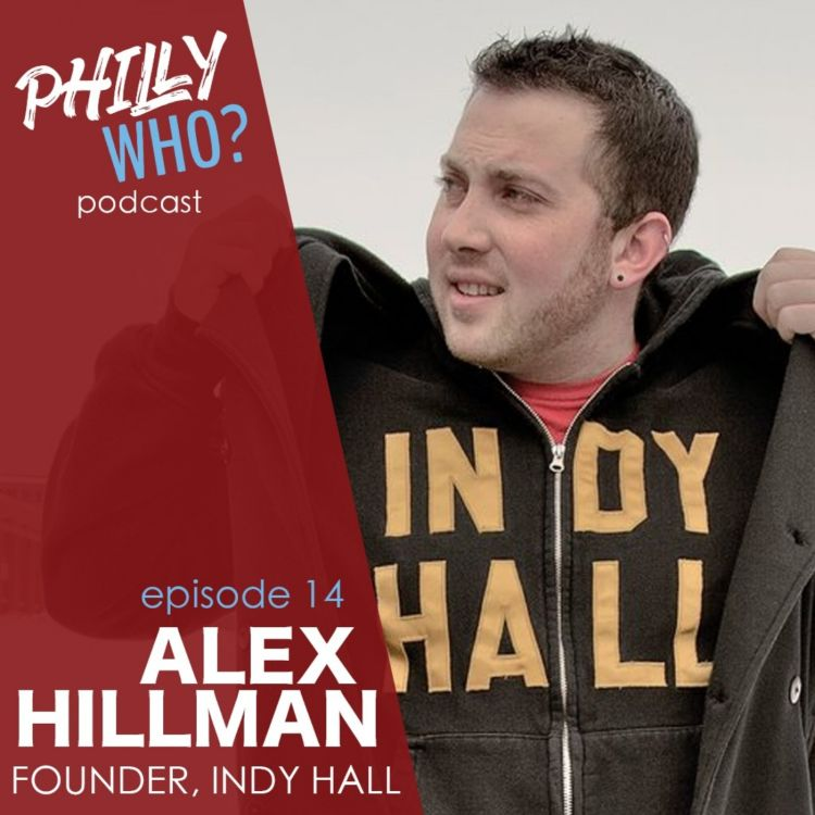 cover art for Alex Hillman: A Founding Father of Coworking at Independents Hall