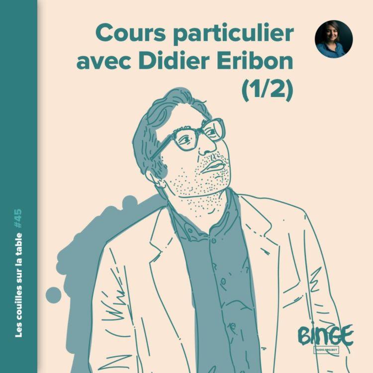 cover art for Cours particulier avec Didier Eribon (1/2)