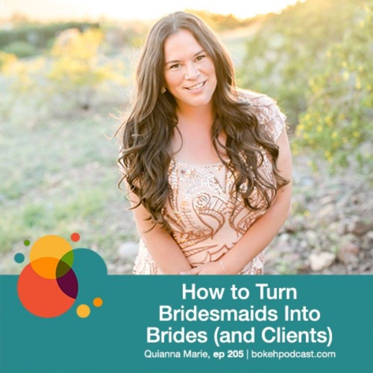 cover art for #205: How to Turn Bridesmaids Into Brides (and Clients) - Quianna Marie