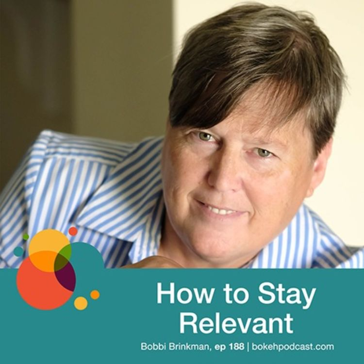 cover art for #188: How to Stay Relevant - Bobbi Brinkman