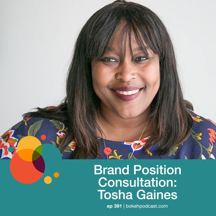 cover art for #391: Brand Position Consultation - Tosha Gaines