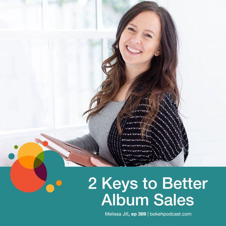 cover art for #389: 2 Keys to Better Album Sales - Melissa Jill