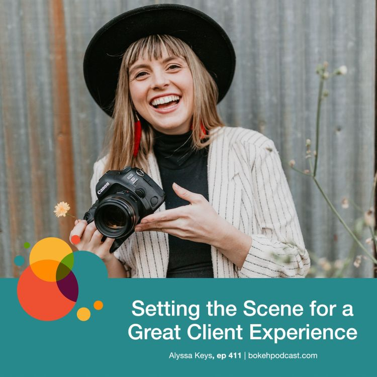 cover art for #411: Setting the Scene for a Great Client Experience - Alyssa Keys
