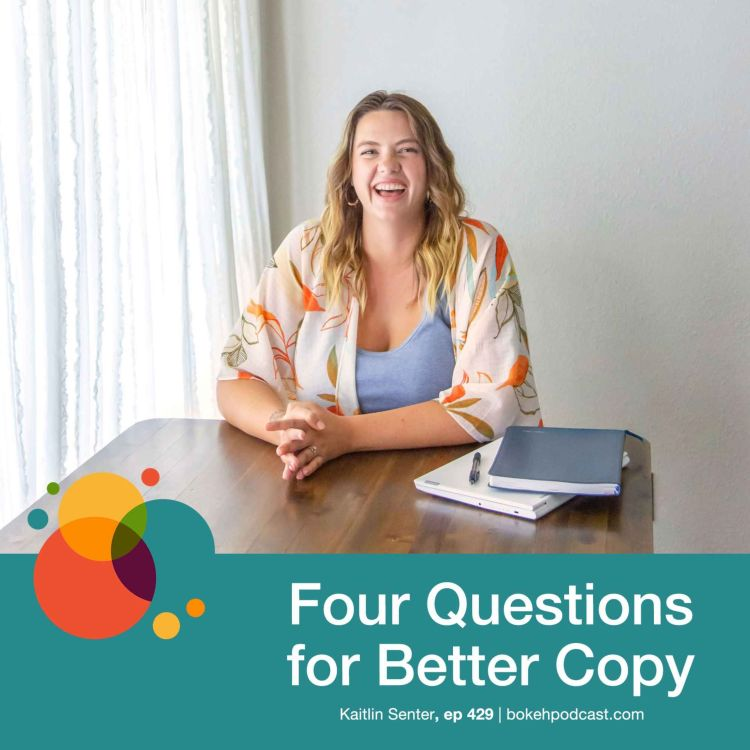 cover art for #429: 4 Questions for Better Copy - Kaitlin Senter