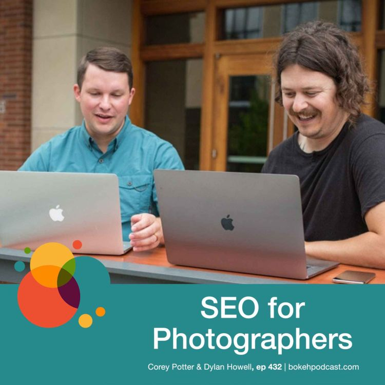 cover art for #432: SEO for Photographers - Corey Potter & Dylan Howell