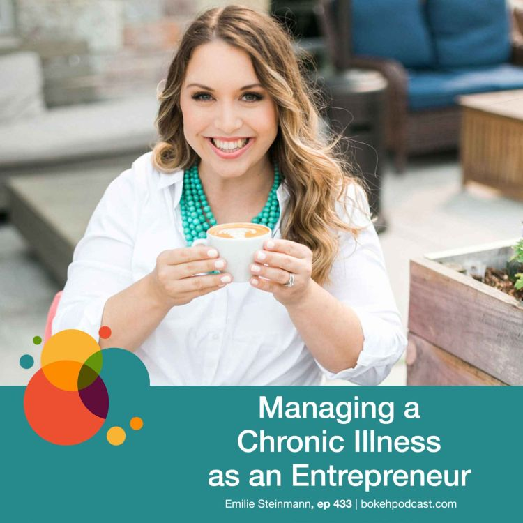 cover art for #433: Managing a Chronic Illness as an Entrepreneur - Emilie Steinmann