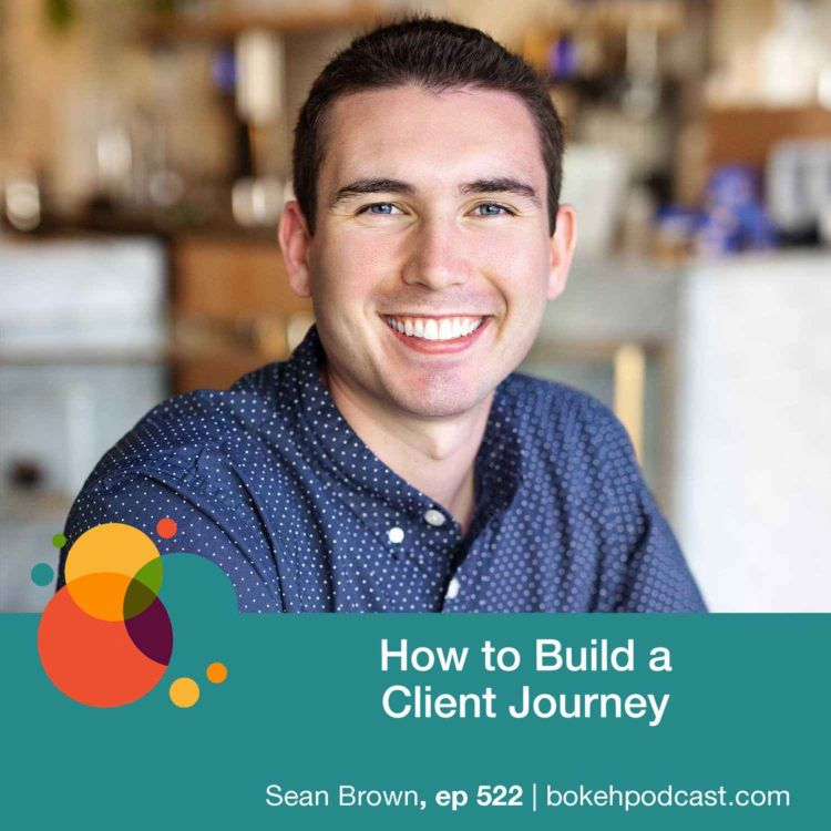 cover art for #522: How to Build a Client Journey - Sean Brown