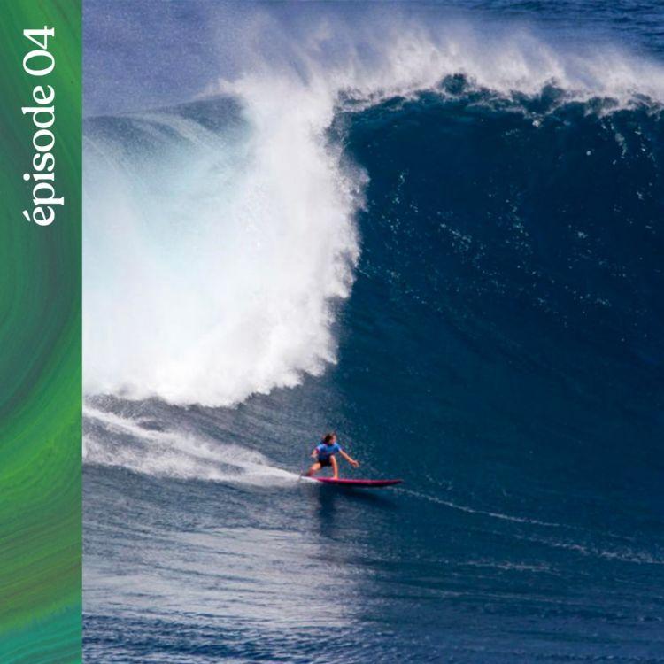 cover art for #04 — Au coeur des vagues géantes de Nazaré, avec Justine Dupont