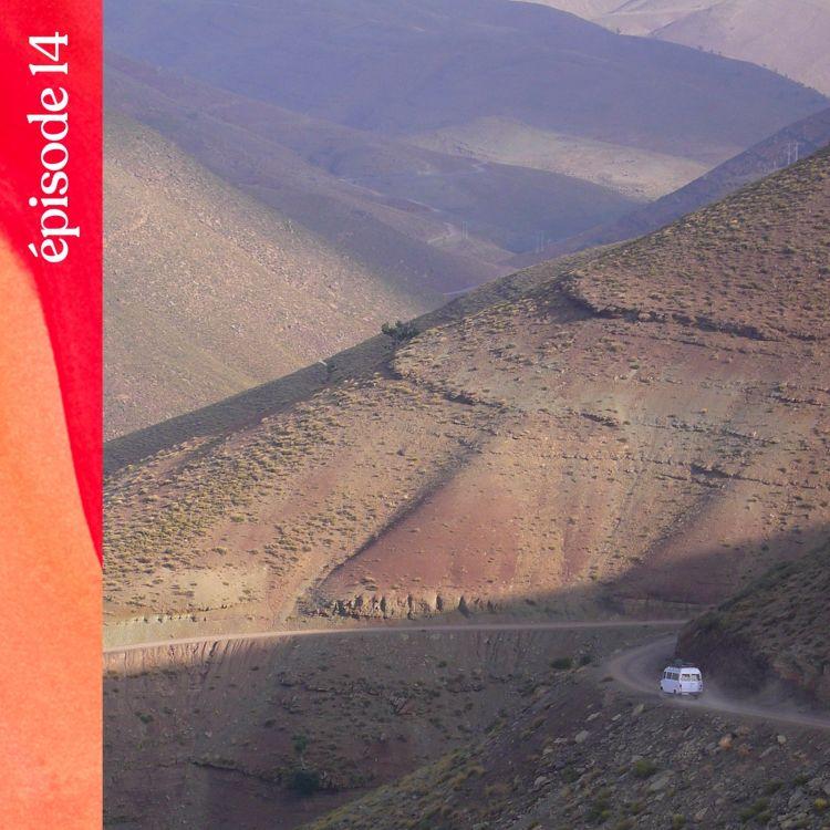 cover art for #14 — L'appel des sommets berbères dans l'Atlas marocain, avec Stéphanie Bodet