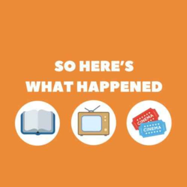 cover art for So Here's What Happened - July Episode #29