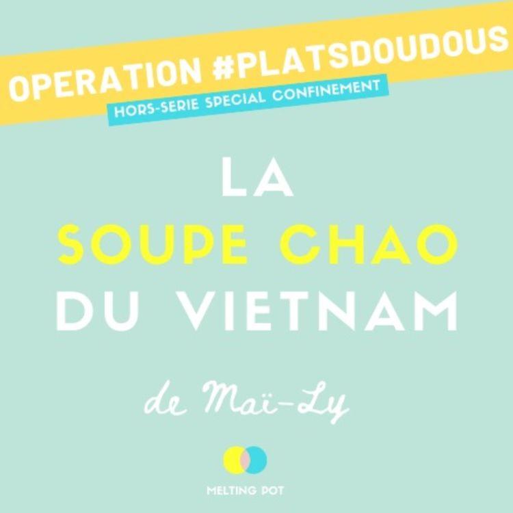 cover art for Plat doudou 3 - La soupe chao de Maï-Ly (Vietnam)