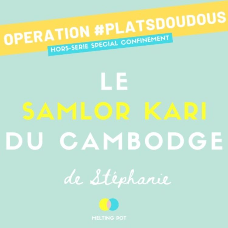 cover art for Plat doudou 5 - Le samlor kari de Stéphanie (Cambodge)