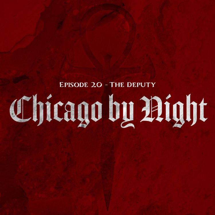 cover art for Chicago by Night Ep. 20 - The Deputy