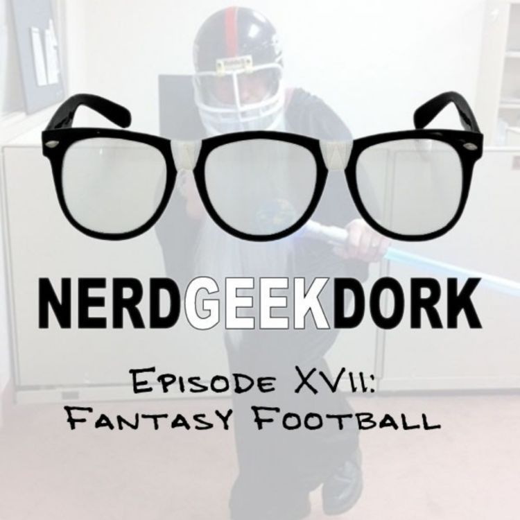 Episode XVII: Fantasy Football - Nerd Geek Dork   Pippa for
