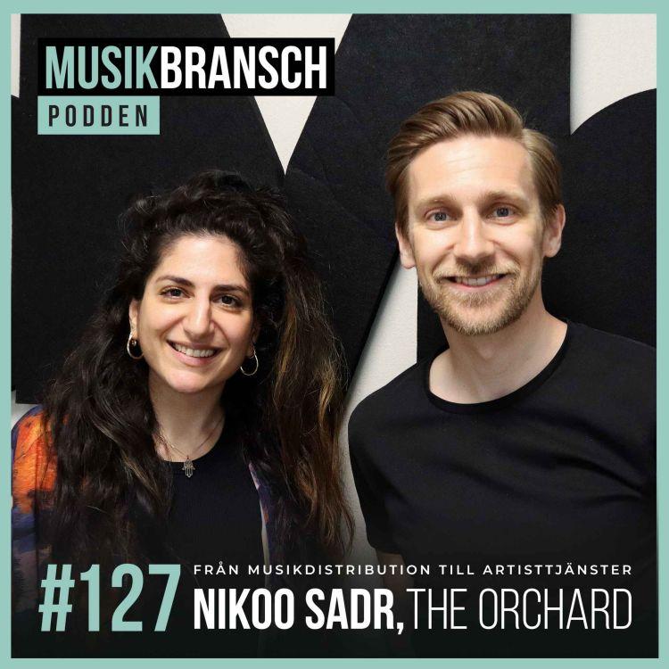 cover art for 127. Från musikdistribution till artisttjänster - Nikoo Sadr, The Orchard [Original]