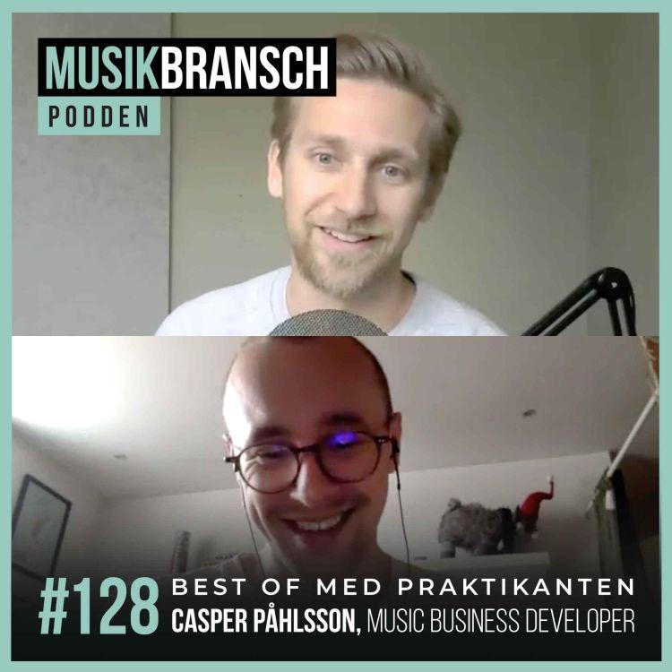 cover art for 128. Best of med praktikanten - Casper Påhlsson, Music Business Developer på DMG