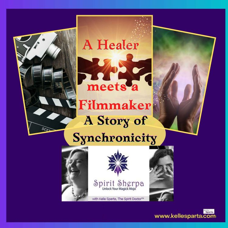 cover art for A Healer Meets a Filmmaker: A Story of Synchronicity