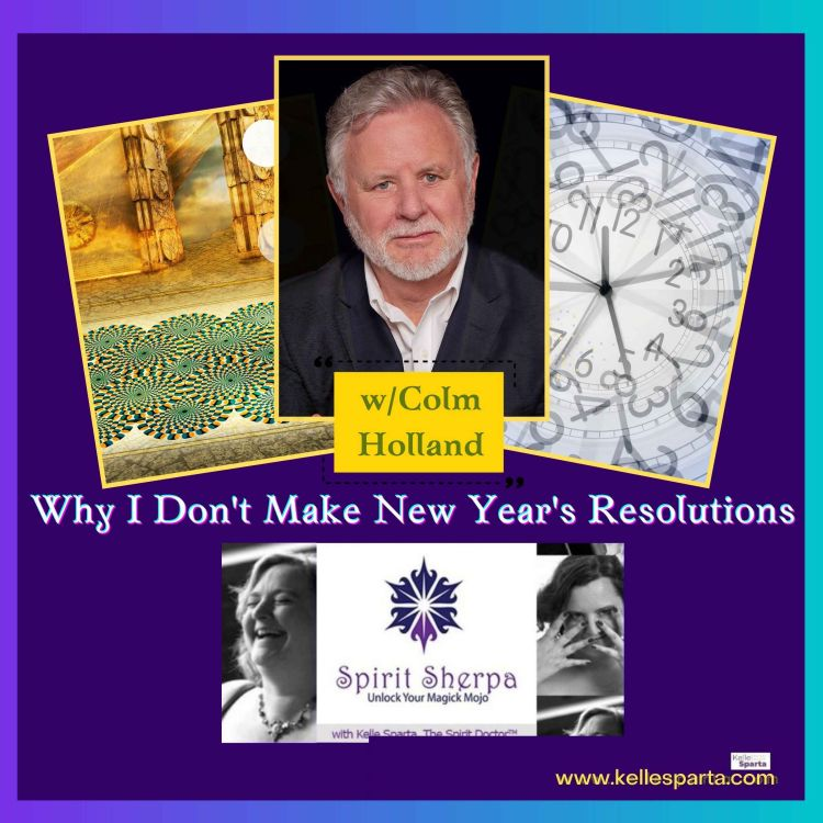 cover art for Why I Don't Make New Year's Resolutions with Colm Holland