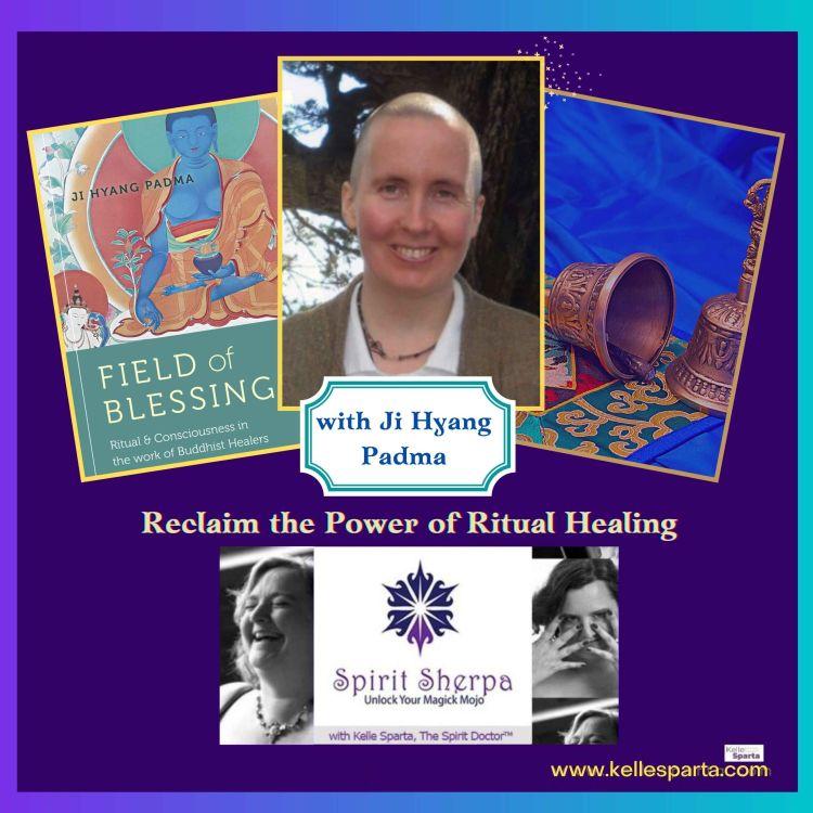 cover art for Reclaiming the Power of Ritual Healing with Ji Hyang Padma
