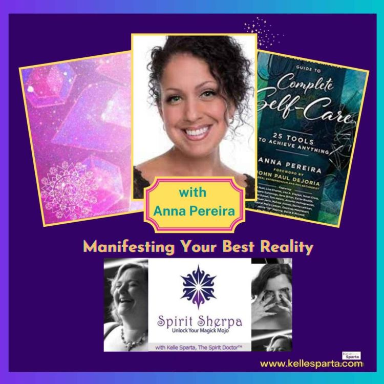 cover art for Manifesting Your Best Reality - with Anna Pereira