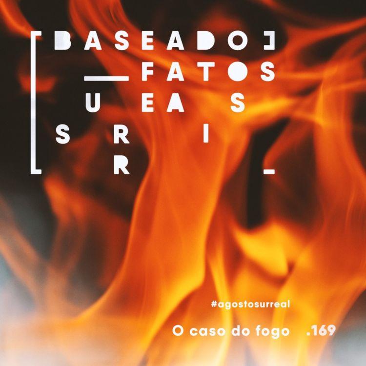 cover art for #agostosurreal O caso do fogo feat. Mari Camardelli, Somos Madrastas