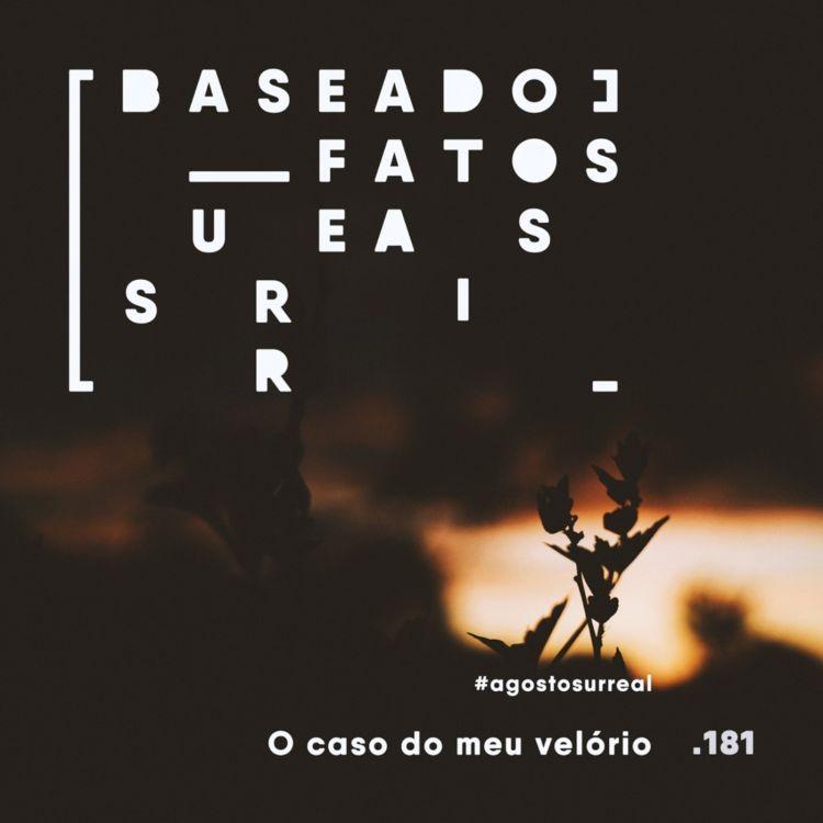 cover art for #agostosurreal O caso do meu velório feat. Mari G, Mulheres Fodas e Tempero Drag