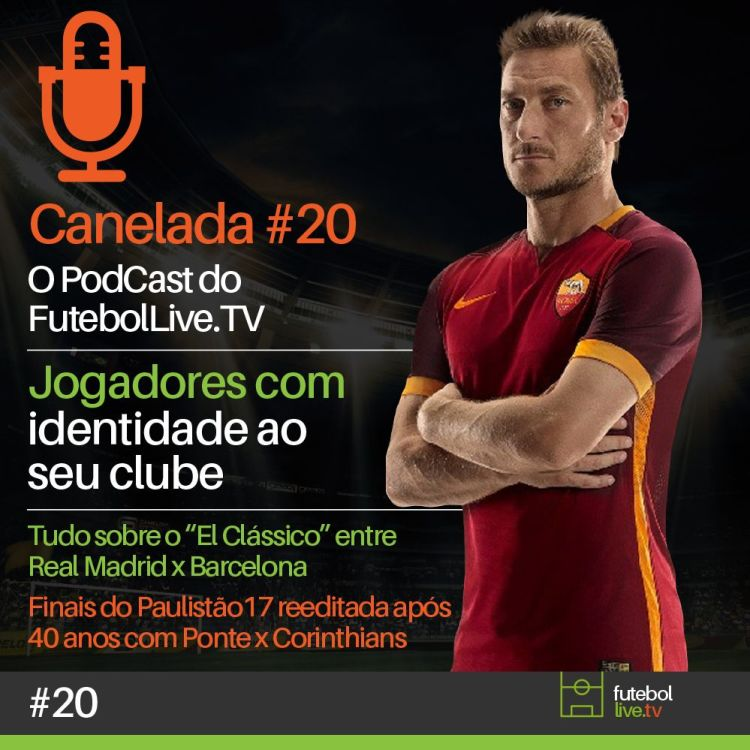 cover art for Canelada #20 - Jogadores com identidade a seus clubes